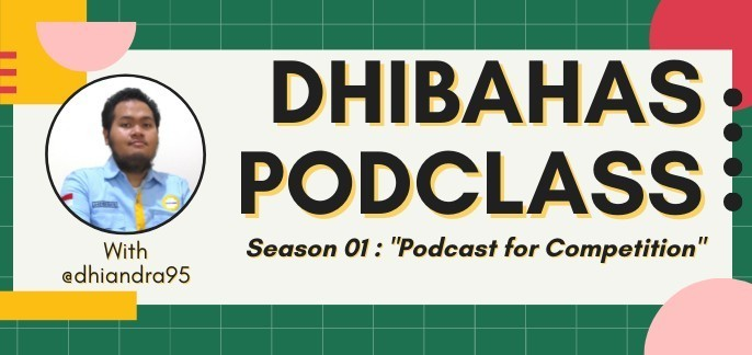 """DHIBahas PodClass Season 01 : """"Podcast for Competition"""""""