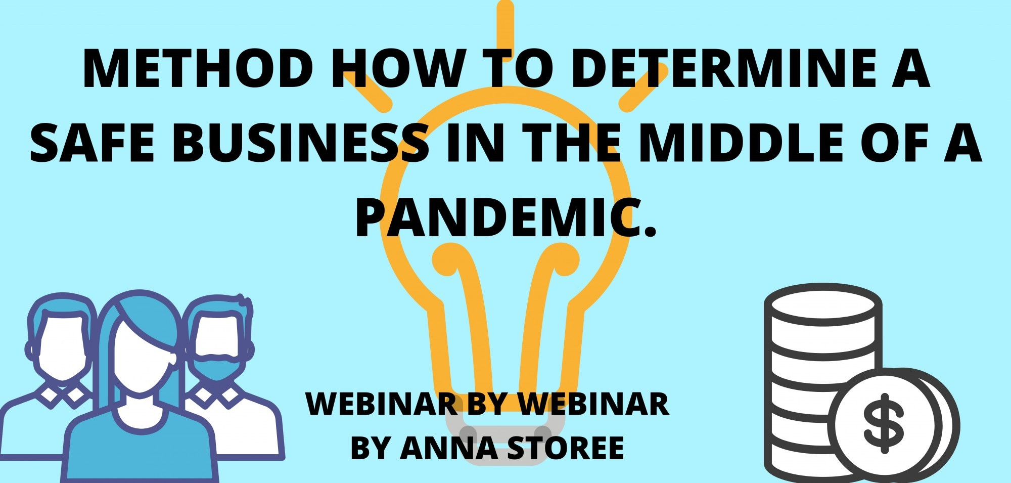 METHOD HOW TO DETERMINE A SAFE BUSINESS IN THE MIDDLE OF A PANDEMIC.