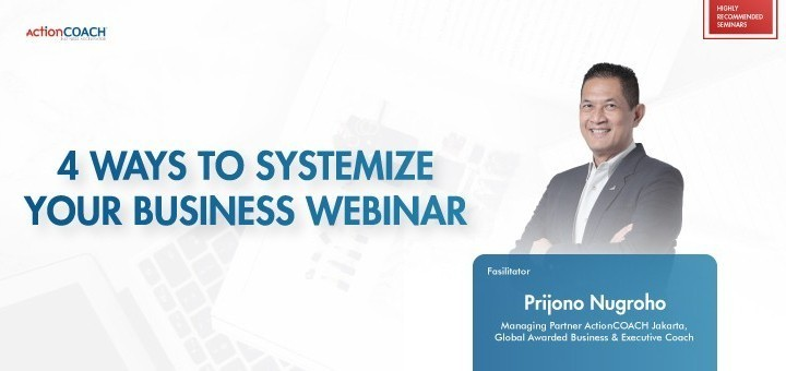 ActionCOACH Jakarta - 4 Ways to Systemize Your Business Webinar