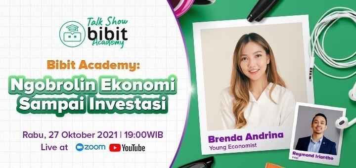 Talkshow Bibit Academy: Ngobrolin Ekonomi Sampai Investasi