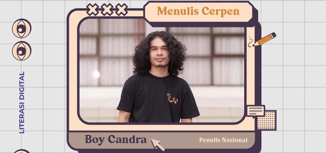 Webinar Menulis Cerpen Bersama Boy Candra