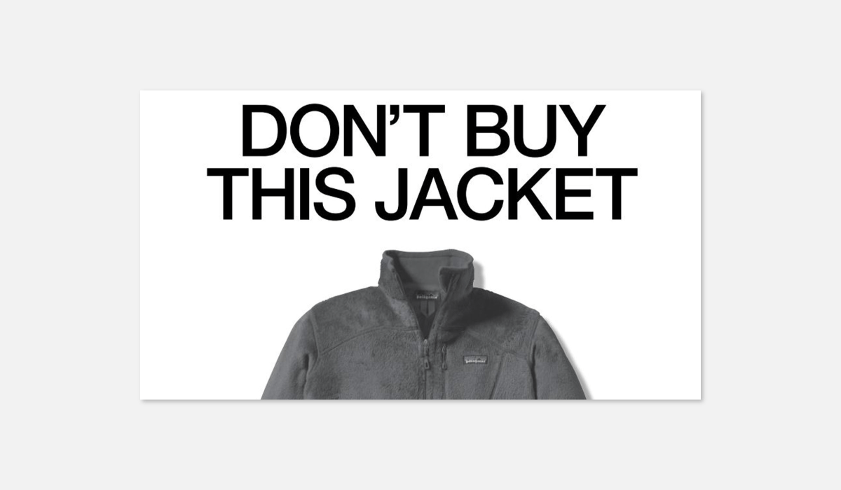 Luxe Digital Millennials environmentally conscious luxury Patagonia don't buy this jacket