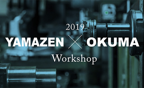 YAMAZEN ✕ OKUMA Workshop