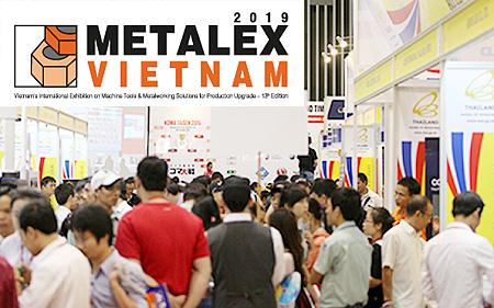 METALEX VIETNAM 2019 ตั้งแต่วันที่ 10 ตุลาคม 2019 ณ เมืองโฮจิมินห์ (งานแสดงสินค้าอุตสาหกรรมที่ประเทศเวียดนาม)