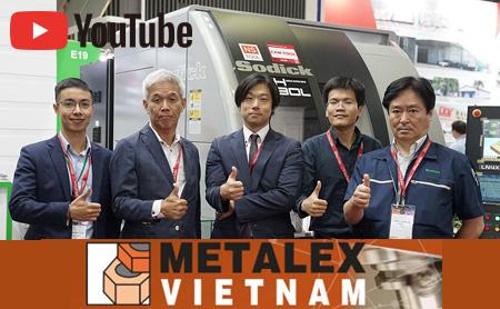 【METALEX VIETNAM 2019】กับบริษัทเครื่องจักรกล และเครื่องวัดความละเอียดสูง ที่น่าจับตามอง!   (งานแสดงสินค้า ณ ประเทศเวียดนาม)