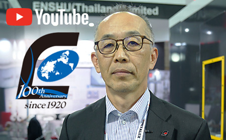"Interview with Mr. Yamashita, the president of ENSHU Limited @METALEX      ""We would like to expand our trials and experiences in Thailand to other countries in the ASEAN region"""