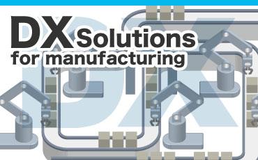 【DX】製造業に特化したソリューション/成功例にみる生産効率向上・品質向上へのヒント 【NSSOL・タイ×中国】
