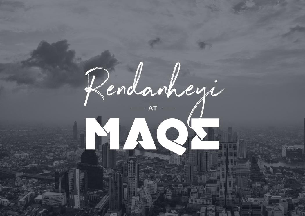 Rendanheyi and MAQE