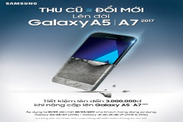 """""""Thu cũ – Đổi mới"""", sở hữu Galaxy A5 2017 và A7 2017 giá sốc tại Viettel Store"""