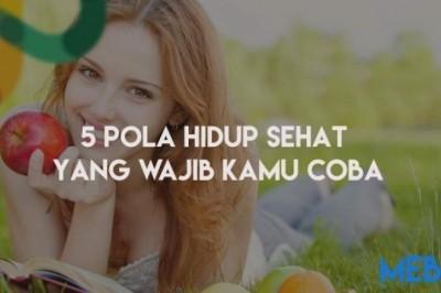 5 Pola Hidup Sehat yang Wajib Kamu Coba