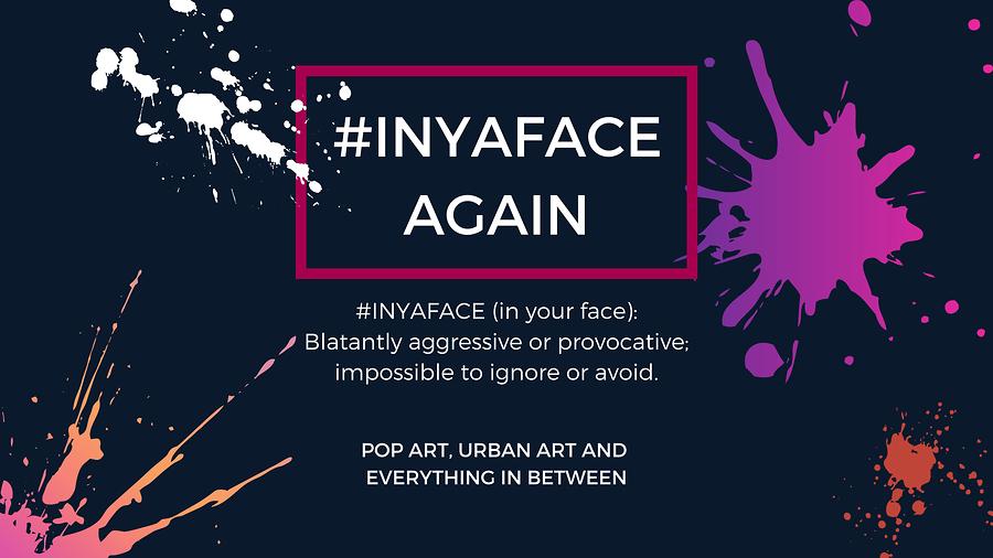 #INYAFACEAgain