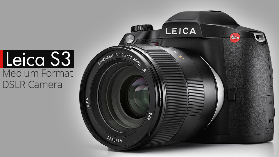 Leica Introduces the S3 Medium Format DSLR Camera