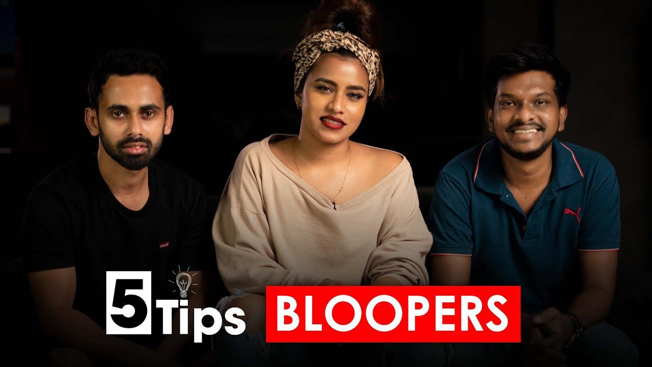 5 Tips Bloopers !