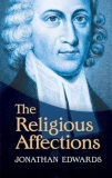 Religious Affections by Jonathan Edwards