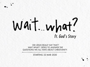 Wait... What? ft. God's Story