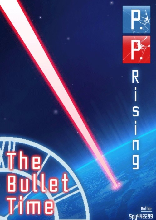 ปกนิยายเรื่อง P.P. Rising: The Bullet Time [Vol.1 Two Weeks Beginning]