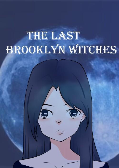 หน้าปกนิยาย เรื่อง The last Brooklyn witches (Nc16+)