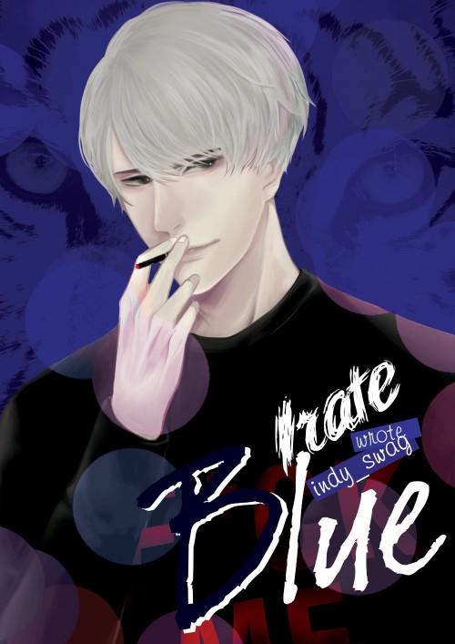 หน้าปกนิยาย เรื่อง [END] IRATE BLUE เศษรักร้อน ซ่อนพิษร้าย