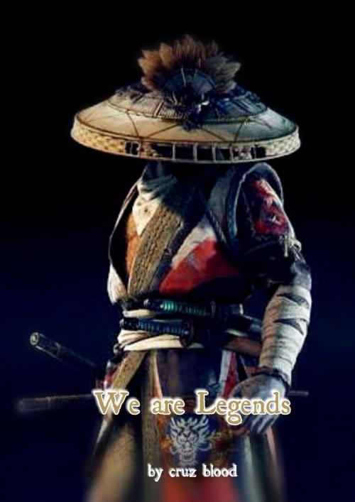 หน้าปกนิยาย เรื่อง We are Legends มหากาพย์แห่งตำนานตระกูลชิง