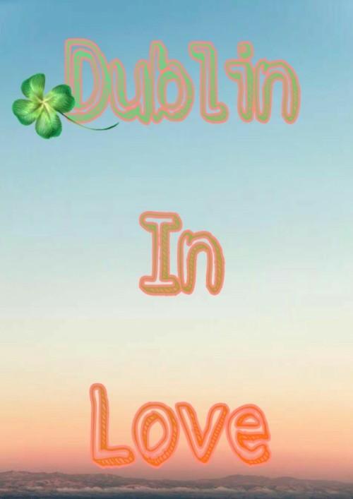 หน้าปกนิยาย เรื่อง [Yaoi]รักนี้ที่ดับลิน♡Dublin In Love♡