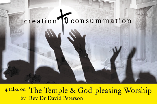 The Temple & God-pleasing Worship