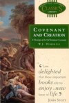 Covenant and Creation: A Theology of OT Covenants
