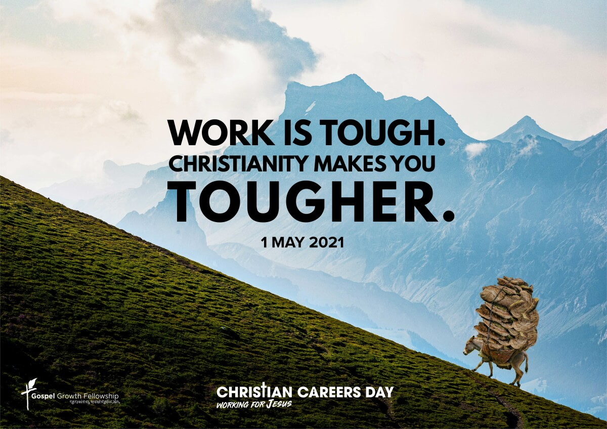 Work is tough. Christianity makes you tougher.