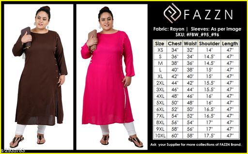 Kurtis & Kurtas Fancy Rayon Kurti (Pack Of 2)  *Fabric* Kurti 1 - Rayon, Kurti 2 - Rayon  *Sleeves* Sleeves Are Included  *Size* 9XL - 58 in, 10XL - 60 in  *Length* Kurti 1 - Up To 47 in, Kurti 2 - Up To 47 in  *Type* Stitched  *Description* It Has 2 Pieces Of Women's Kurtis  *Pattern* Solid  *Sizes Available* 9XL, 10XL   Supplier Rating: ★4.1 (214) SKU: FBW_#95_#96  Shipping charges: Rs1 (Non-refundable) Pkt. Weight Range: 500  Catalog Name: FAZZN Fancy Rayon Kurtis Combo Vol 6 - Badang Code: 9471-2935783--0281