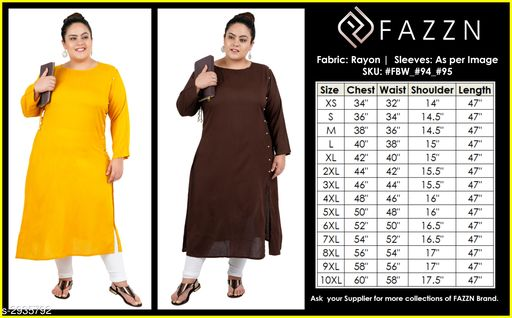 Kurtis & Kurtas Fancy Rayon Kurti (Pack Of 2)  *Fabric* Kurti 1 - Rayon, Kurti 2 - Rayon  *Sleeves* Sleeves Are Included  *Size* 9XL - 58 in, 10XL - 60 in  *Length* Kurti 1 - Up To 47 in, Kurti 2 - Up To 47 in  *Type* Stitched  *Description* It Has 2 Pieces Of Women's Kurtis  *Pattern* Solid  *Sizes Available* 9XL, 10XL   Supplier Rating: ★4.1 (214) SKU: FBW_#94_#95  Shipping charges: Rs1 (Non-refundable) Pkt. Weight Range: 500  Catalog Name: FAZZN Fancy Rayon Kurtis Combo Vol 6 - Badang Code: 9471-2935792--0281