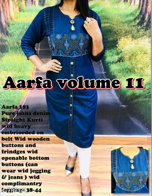 Kurta Sets Fancy Designer Kurti  *Fabric* Kurti - Pure Denim, Leggings - Cotton Lycra  *Sleeves* Kurti - 3/4th Sleeves Are Included  *Size* Kurti - S - 38 in, M - 40 in, L - 42 in, XL - 44 in, Leggings - Up To 28 in To 34 in (Free Size)  *Length* Kurti - Up To 46 in, Leggings - Up To 40 in            *Type* Stitched  *Description* It Has 1 Piece Of Kurti & 1 Piece Of Legging  *Work* Kurti - Embroidery, Legging - Solid  *Sizes Available* M, L   Catalog Rating: ★4 (72) Supplier Rating: ★4 (3777) SKU: Aarfa 183 Free shipping is available for this item. Pkt. Weight Range: 600  Catalog Name: Aarfa Designer Kurtis Vol 12 - Aarfa Kurtis Code: 359-707141--