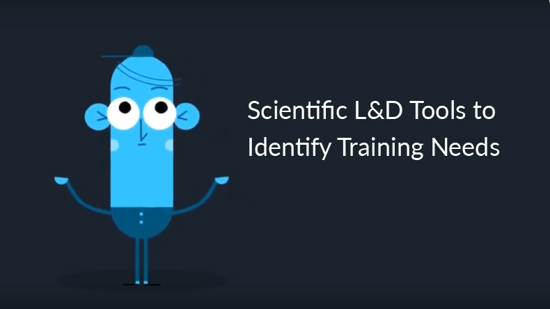 Scientific L&D Tools to Identify Training Needs