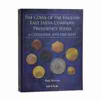 The Coins of the English East India Company Presidency Series