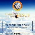 O praise the name