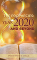 The prophecies year 2020 and beyond