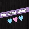 her_silent_words