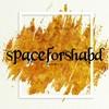 spaceforshabdd