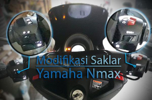 Modifikasi Saklar AHO Pada Yamaha Nmax