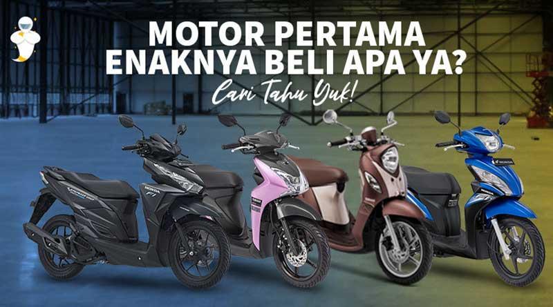 motor-pertama-enaknya-beli-apa-ya-cari-tahu-yuk