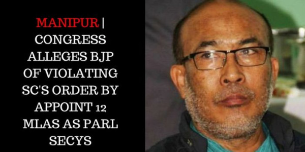 Manipur: Congress alleges BJP of violating SC's order by appointing 12 MLAs as Parl Secys