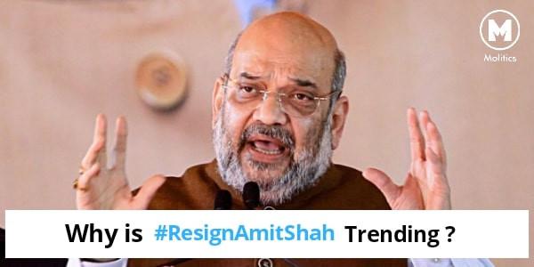 Why is #ResignAmitShah Trending on Twitter?
