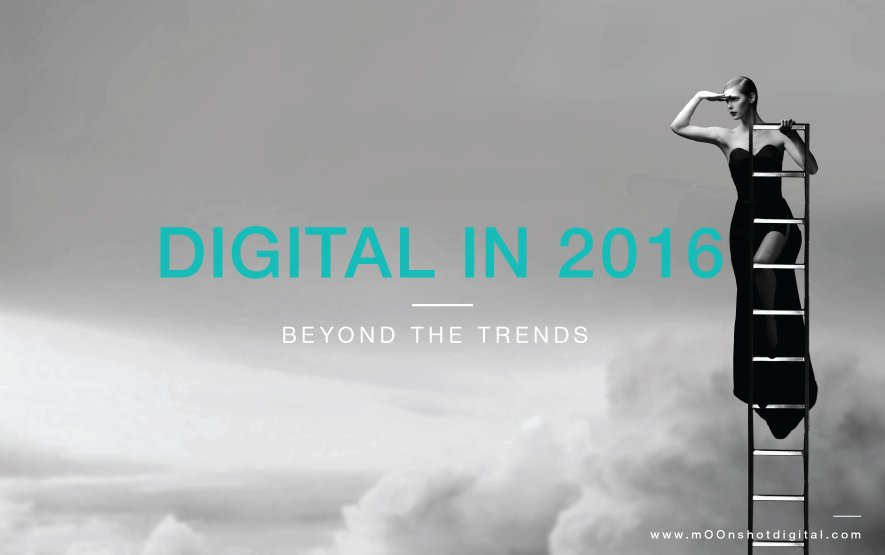 Digital In 2016: The Year Of Contextual Omnipresence And Consumer Centricity