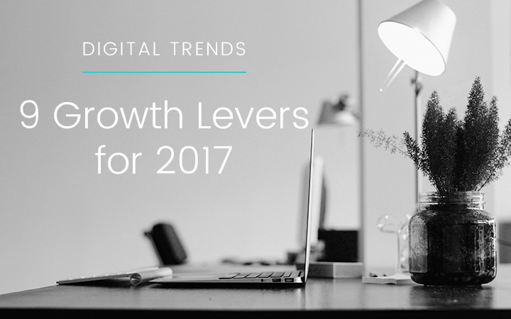 Digital Marketing Trends: 9 Growth Levers to Pull in 2017