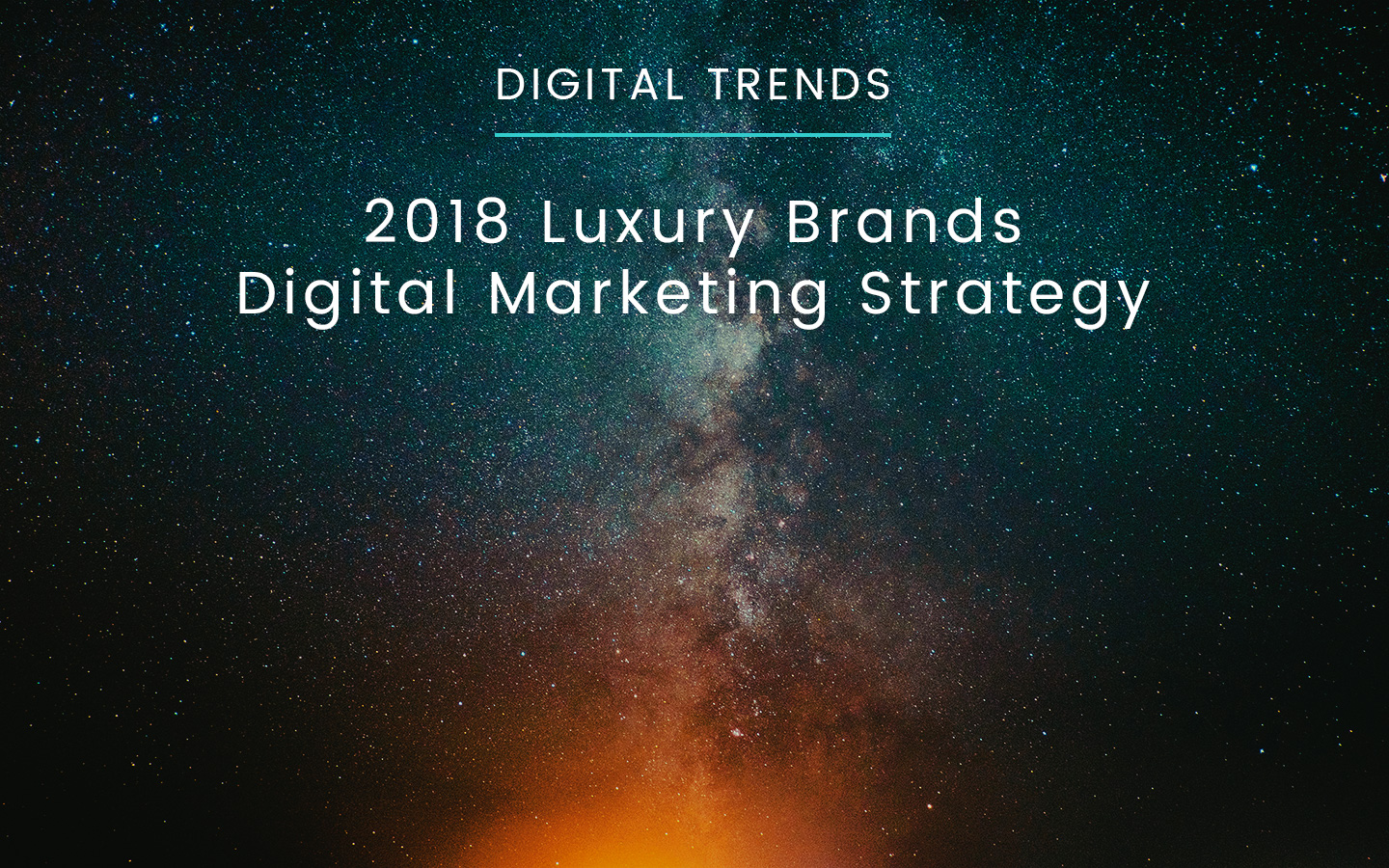 Luxury Brands Update their 2018 Digital Marketing Strategy