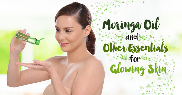 Moringa Oil and Other Essential Oils for a Glowing Skin