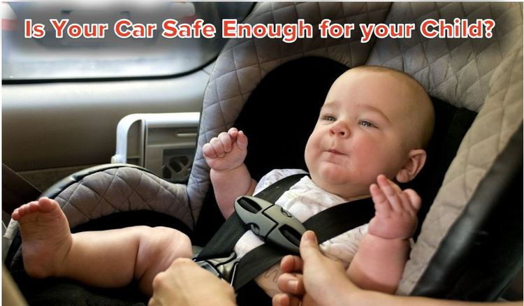 is your car safe enough for your child