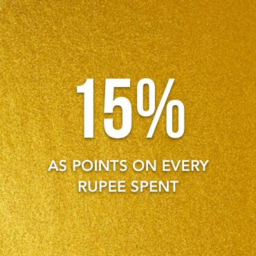 ADDITIONAL PERKS - 15 % As Points On Every Rupee Spent