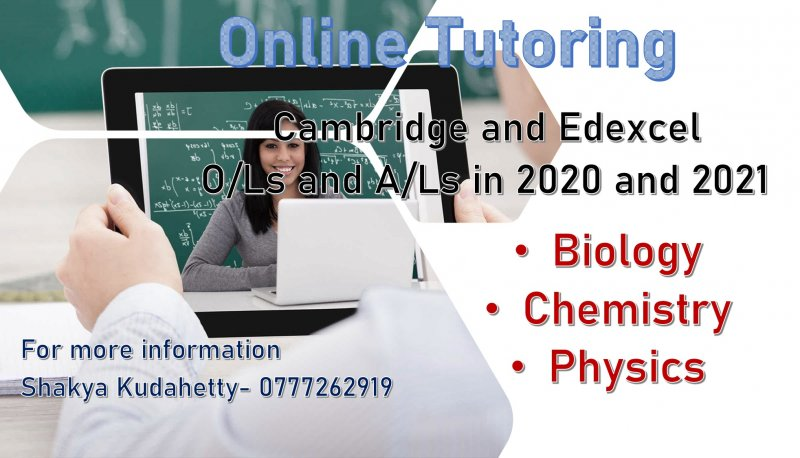 Online Tuition for O/Ls and A/Ls in Cambridge and Edexcel syllabuses for Biology, Chemistry and Physics