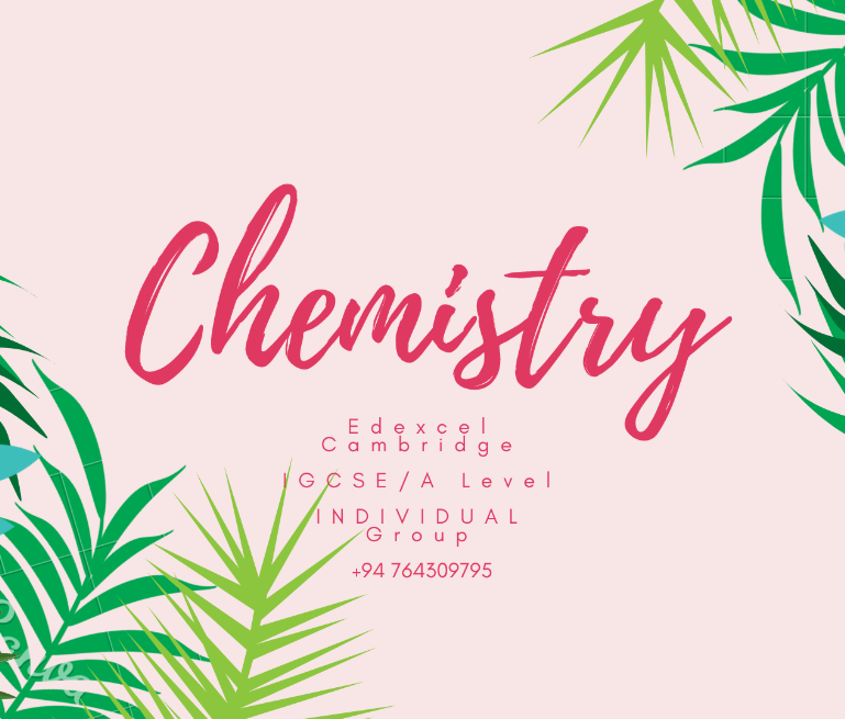 IGCSE/ AS / A Level Chemistry : Edexcel / Cambridge