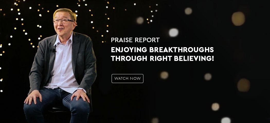 Enjoying Breakthroughs Through Right Believing!