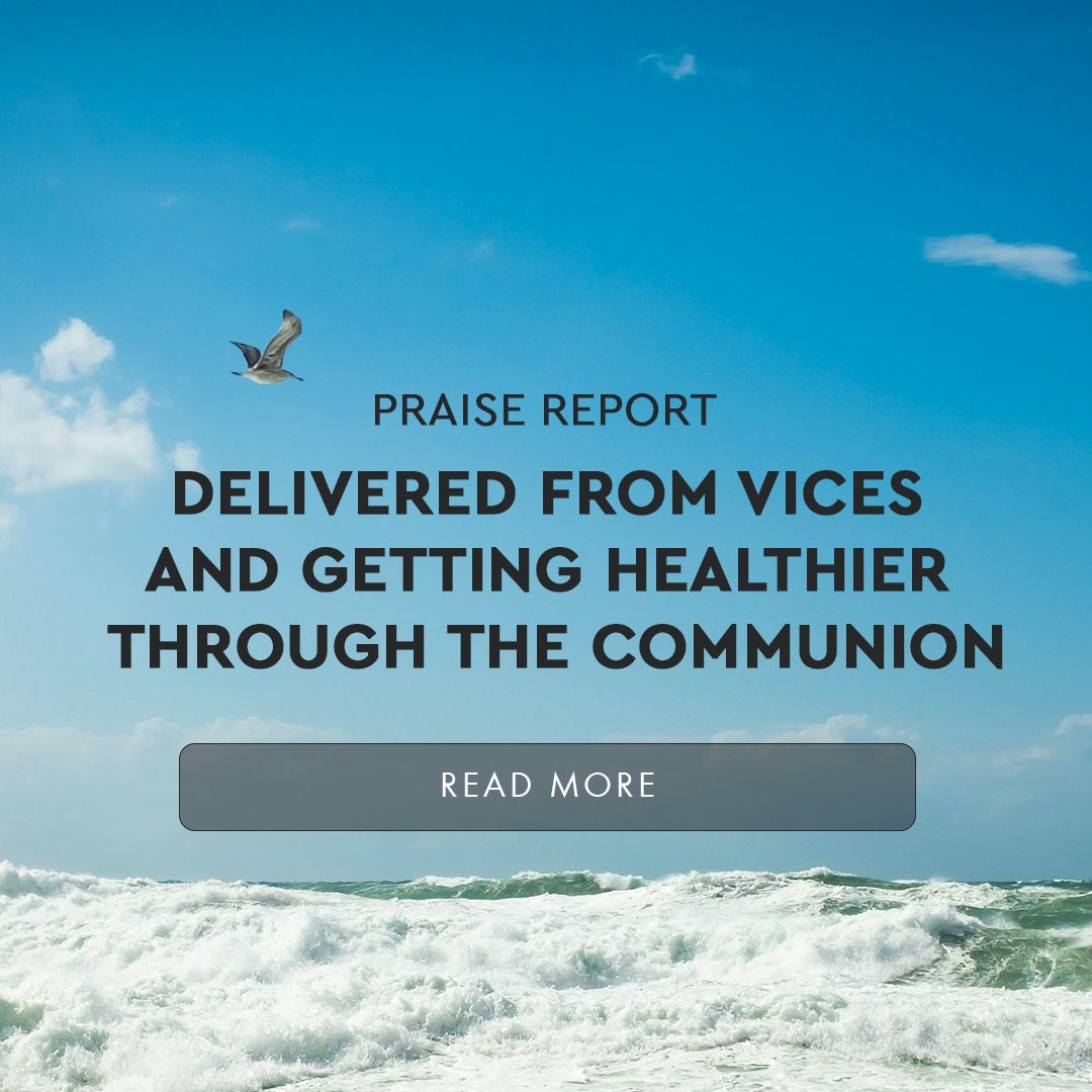 Delivered From Vices And Getting Healthier Through The Communion